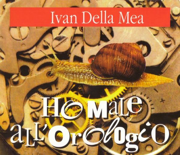 Ivan Della Mea - Ho male all'orologio - Copertina