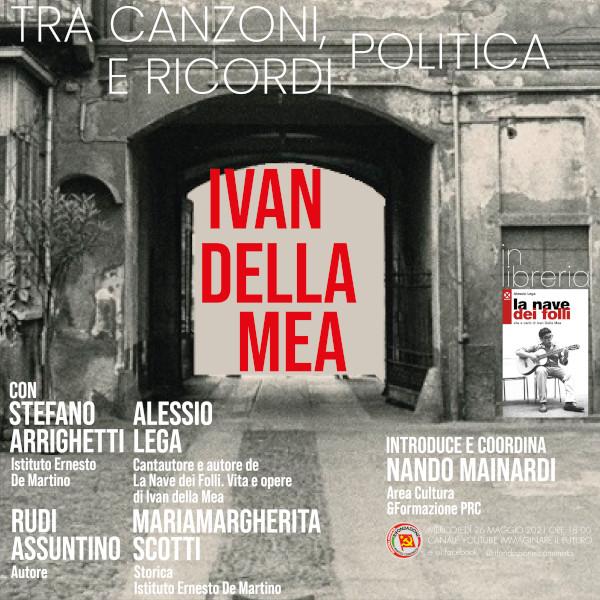 Ivan Della Mea: tra canzoni, politica e ricordi - Volantino