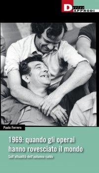 Paolo Ferrero - 1969 quando gli operai hanno rovesciato il mondo - Copertina
