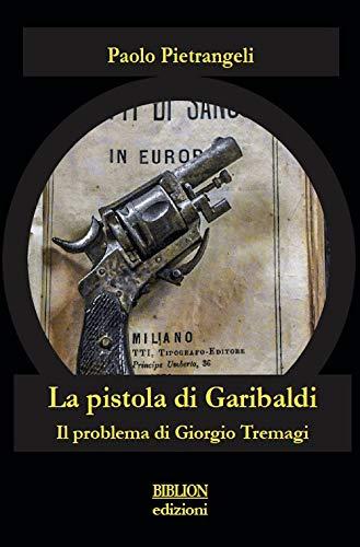 Paolo Pietrangeli - La pistola di Garibaldi - Copertina