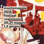 Montemaggio 2015 - Festival resistente